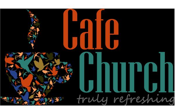 Cafe Church - Refreshing Worship