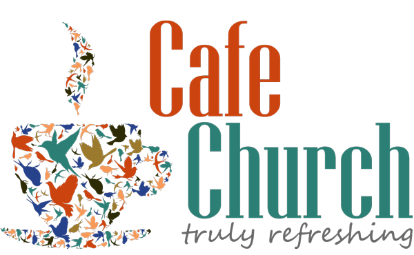 Cafe Church - Refreshing Worship